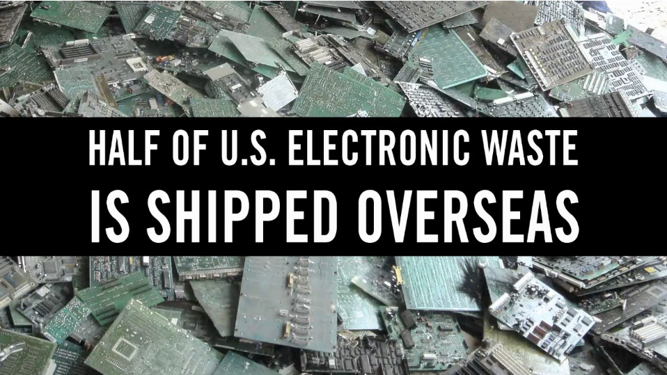 More than half of U.S. electronic waste is shipped overseas.