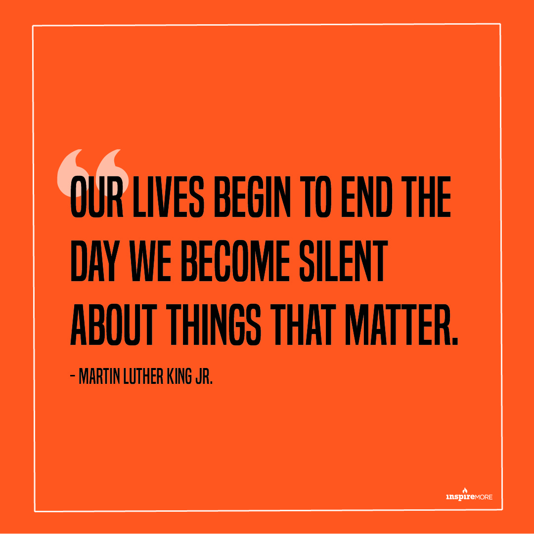 MLK Jr quote - Our lives begin to end the day we become silent about things that matter