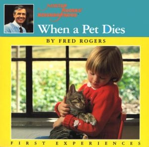when a pet dies by mr. rogers