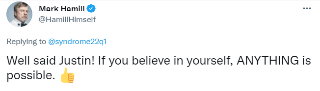 """Mark Hamill tweet reading """"Well said Justin! If you believe in yourself, ANYTHING is possible."""""""