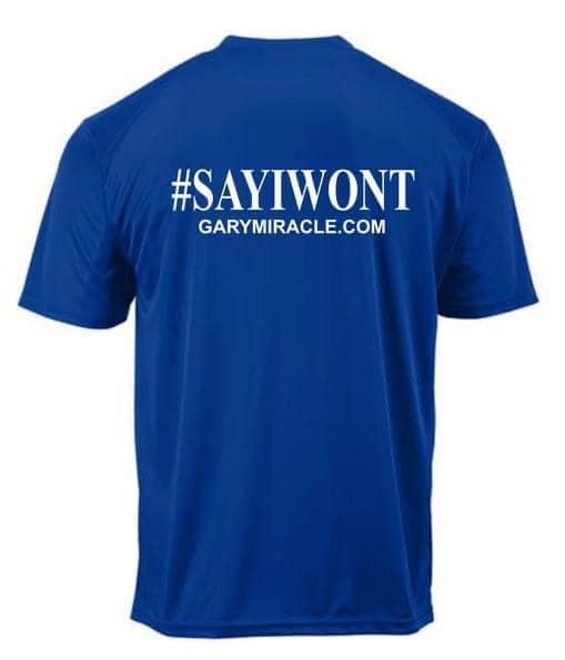 Say I wont Gary Miracle t shirt